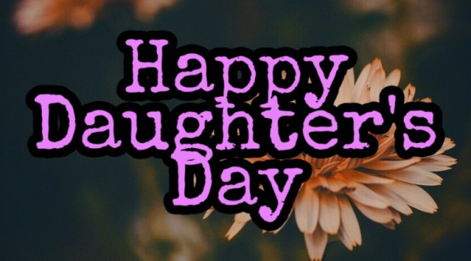 Happy Daughter's Day👩👧👧👨👧👧