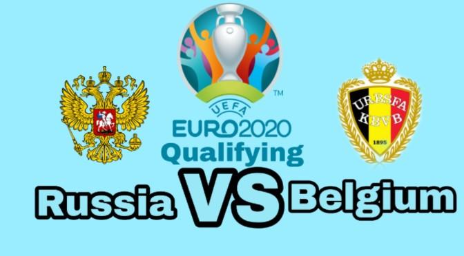 Euro 2020 Qualifiers: Russia Vs Belgium 4-1