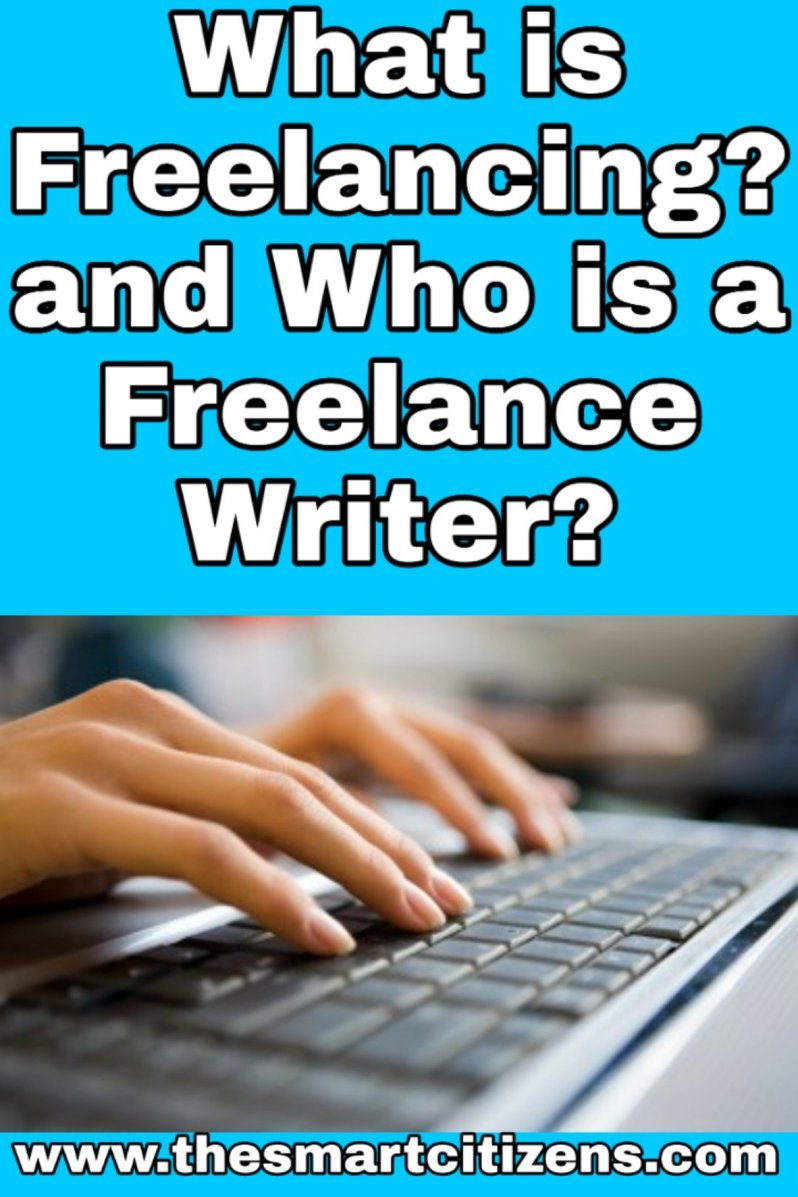What is Freelancing? and Who is a Freelance Writer?